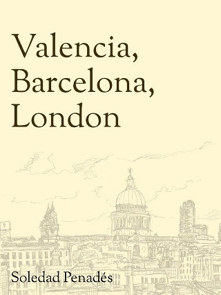 Valencia, Barcelona, London